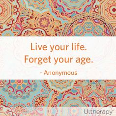 """""""Live your life. Forget your age."""" #QuoteoftheDay #SkinLaze"""