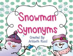 "Free Snowman Synonyms .....Follow for Free ""too-neat-not-to-keep"" teaching tools & other fun stuff :)"