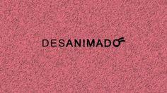 Desanimado (with English subtitles) on Vimeo
