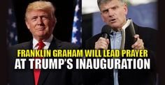 BREAKING : Franklin Graham Will Lead Prayer at Trump's Inauguration – TruthFeed