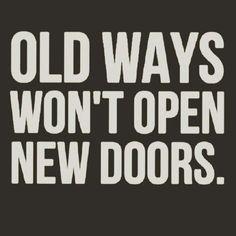 OId ways wont open new doors
