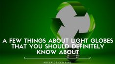 Light globes are toxic and harmful, with the ability to harm the environment and any living being around. The fact about light globes w. Light Globes, Globe Lights, Waste Management Recycling, Rubbish Removal, Recycling Services, Definitions, The Help, Environment, Reading
