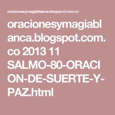 oracionesymagiablanca.blogspot.com.co 2013 11 SALMO-80-ORACION-DE-SUERTE-Y-PAZ.html