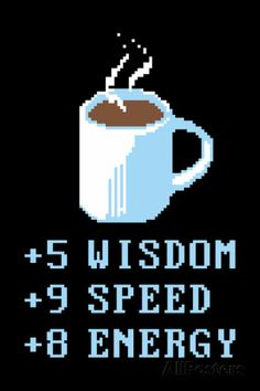 Funny T shirt of the day: Wisdom, Speed, Energy Coffee T Shirt by Snorg Tees. Cafe Geek, Dungeons And Dragons, Pixel Art, Coffee Blog, Coffee Coffee, Coffee Time, Coffee Humor, Coffee Quotes, Coffee Break