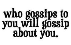 """""""Without wood a fire goes out; without gossip a quarrel dies down."""" ~ Proverbs 26:20"""