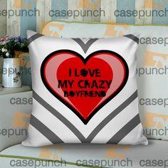 Sr4-i Love My Crazy Boyfriend Valentine Humor Cushion Pillow Case