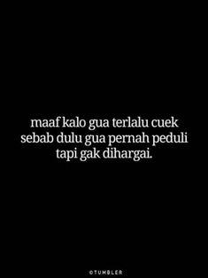 New Quotes Deep Dark Indonesia Ideas Quotes Lucu, Quotes Galau, Jokes Quotes, New Quotes, Mood Quotes, Life Quotes, Funny Quotes, Tumbler Quotes, Perspective Quotes