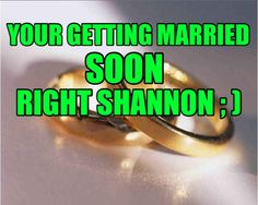 All that marriage stuff I better be in your wedding CUZ!