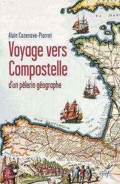 Voyage vers Compostelle d'Alain Cazenave-Piarrot http://www.editionsducerf.fr/librairie/livre/6959/voyage-vers-compostelle