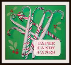 The Chocolate Muffin Tree: Paper Candy Canes