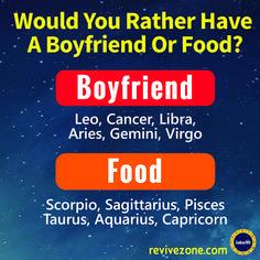 boyfriend or food, zodiac signs, aries, taurus, gemini, cancer, leo, virgo, libra, scorpio, sagittarius, capricorn, aquarius, pisces