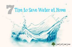 7 great tips to save water at home #green #environment