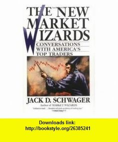 The New Market Wizards Conversations with Americas Top Traders (9780935725117) Jack D. Schwager , ISBN-10: 0935725113  , ISBN-13: 978-0935725117 ,  , tutorials , pdf , ebook , torrent , downloads , rapidshare , filesonic , hotfile , megaupload , fileserve