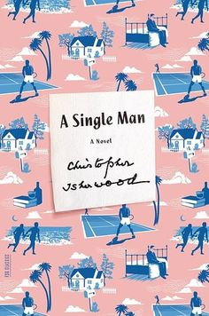 If you can't shake the feeling that you will never get over it, read A Single Man by Christopher Isherwood. | 19 Books That Will Get You Through Any Breakup