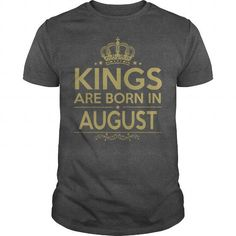 Cool BIRTHDAY GIFT  KINGS ARE BORN IN AUGUST T shirts