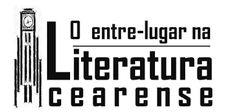 O Entre-lugar na Literatura Cearense: NOSSA MISSÃO