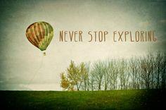Never Stop Exploring ( Air Balloon) Art Print
