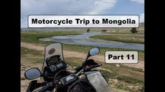 Motorcycle Trip to Mongolia Yamaha XT 660 Z - Riding around Genghis Khan's land - Part 12 Genghis Khan, Motorcycle Travel, Mongolia, Yamaha