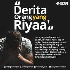 #1 Riya' Lebih Berbahaya Bagi Kaum Muslimin Daripada Fitnah Masiih Ad Dajjal.  Rasulullah… Reminder Quotes, Self Reminder, Rude Quotes, Motivational Quotes, Islamic Inspirational Quotes, Islamic Quotes, Religion Quotes, Allah Islam, Doa Islam