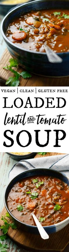 Let's get loaded! Soup, that is. This lentil and tomato soup is loaded with extra goodness! Vegan, gluten free and made from healthy, whole ingredients.
