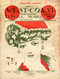 "The West Coast Magazine ""Official Fiesta Programme"" April-May 1907. The bi-monthly magazine, of which John Steven McGroarty was editor from 1906 to 1914, was published in Los Angeles by Grafton Company Publishers. San Fernando Valley History Digital Library."