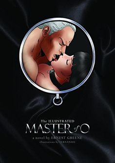 Master Of O: Illustrated Version by Ernest Greene