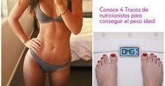 4 trucos de nutricionistas que te ayudan a conseguir el peso ideal