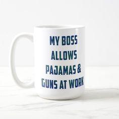 Shop Pajamas & Guns His - 15 oz. Mug created by inkgoeswildalaska. Vs Pajamas, Funny Pajamas, Onesie Pajamas, Plaid Pajamas, Boss Coffee, Coffee Mugs, Work Humor, Custom Mugs, Drinkware