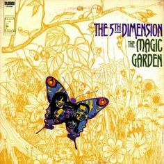"""""""The Magic Garden"""" (1967, Soul City) by The 5th Dimension.  Their second LP."""