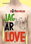 Jag är Love [Elektronisk resurs] / Mårten Melin Melin, Mårten   xxxx