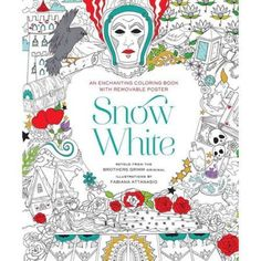 Snow White An Enchanting Coloring Book Classic Tale With Removable Poster