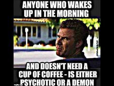 Lol i dont need coffee and i dont think im a demon. Im not psychotic either, so im just crazy and hyper Coffee Is Life, I Love Coffee, My Coffee, Coffee Cups, Coffee Break, Coffee Talk, Drink Coffee, Coffee Shop, Coffee Humor