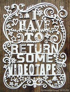 """Custom paper cut by Julene Harrison. """"I have to return some videotapes. Bold Typography, Typography Letters, Stop Motion, Paper Cutting, Cut Paper, Rob Ryan, Psycho Quotes, American Psycho, Ppr"""