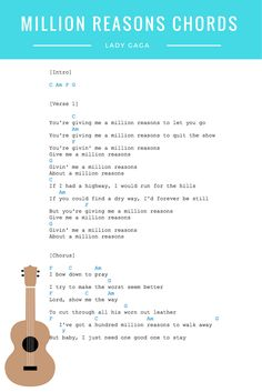 Million Reasons Chords & Lyrics – Lady Gaga Guitar & Ukulele chords. View the fu… Million Reasons Chords & Lyrics – Lady Gaga Guitar & Ukulele chords. View the full video lesson in the link. Ukulele Songs Beginner, Guitar Chords For Songs, Music Chords, Ukulele Tabs, Piano Songs, Guitar Songs, Guitar Lessons, Guitar Tips, Piano Music