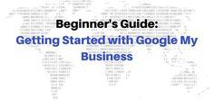 Beginner's Guide: Getting Started with Google My Business - ElementIQ - Digital Marketin...