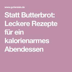 Statt Butterbrot: Leckere Rezepte für ein kalorienarmes Abendessen