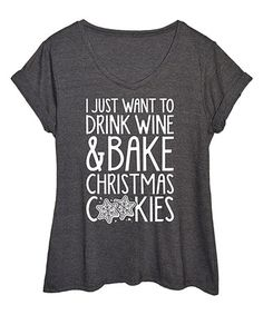 40d46b808 Heather Charcoal 'I Just Want To Drink Wine' Tee - Plus. Funny Christmas  ShirtsWine ...