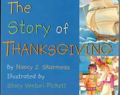 The Story of Thanksgiving by Nancy Skarmeas.  I loved her Story of Christmas book.  This might be a good one too