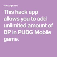 This hack app allows you to add unlimited amount of BP in PUBG Mobile game.