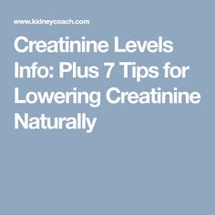 Creatinine Levels Info: Plus 7 Tips for Lowering Creatinine Naturally