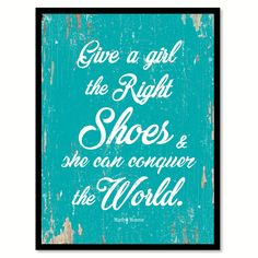 Give A Girl The Right Shoes Marilyn Monroe Inspirational Quote Saying Gift Ideas Home Decor Wall Art