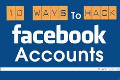 Learn 10 ways on how to hack Facebook account/password of someones for free using 10 different ways.