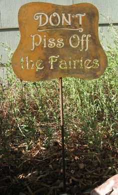 Don't Piss Off the Fairies Yard Garden. Sign by zedszombieranch.