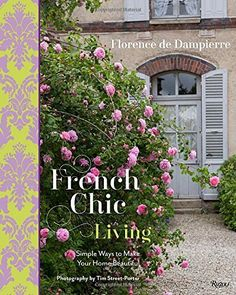 French Chic Living: Simple Ways to Make Your Home Beautiful by Florence de Dampierre et al., http://www.amazon.com/dp/0847846377/ref=cm_sw_r_pi_dp_4kKswb1E573E8