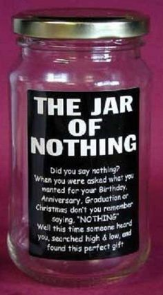 Jar Of Nothing Isnt That What You Asked For Mom Mothers Day Gift Basket Gifts From Daughter Diy