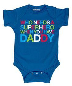 Look at this #zulilyfind! Royal Blue 'Who Needs a Superhero' Bodysuit - Infant #zulilyfinds