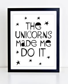 Unicorn Printable, Playroom Decor, Typography Print, The Unicorns Made Me Do It, Black and White Nursery Art, Nursery Quote, Unicorn Print by DuneStudio on Etsy