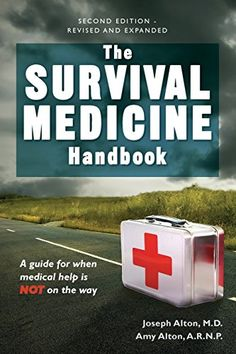 Medical preparedness ranks up there with water in terms of importance. Read about the newly released Survival Medicine Handbook Third Edition and enjoy an interview with the author, Joseph Alton MD. The Survival Medicine Handbook Survival Books, Survival Prepping, Survival Gear, Survival Skills, Survival Equipment, Survival Supplies, Survival Items, Survival Quotes, Survival Stuff