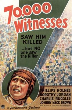 70,000 Witnesses (1932) Stars: Phillips Holmes, Dorothy Jordan, Charles Ruggles, Johnny Mack Brown, Lew Cody, Guinn 'Big Boy' Williams ~ Director: Ralph Murphy