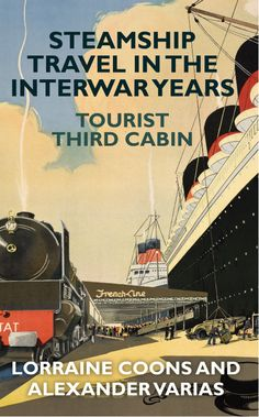 Lorraine Coons and Alexander Varias explore the world of interwar steamship travel.